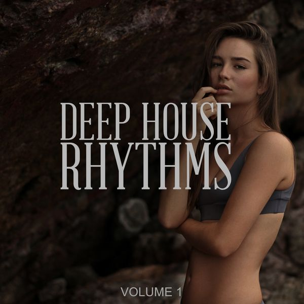 Various Artists - Deep House Rhythms, Vol. 1 (Deep House Hits Of The Past, Present And The Future)
