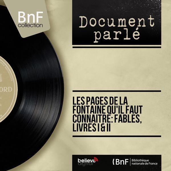 Various Artists - Les pages de La Fontaine qu'il faut connaître: Fables, livres I & II (Mono Version)