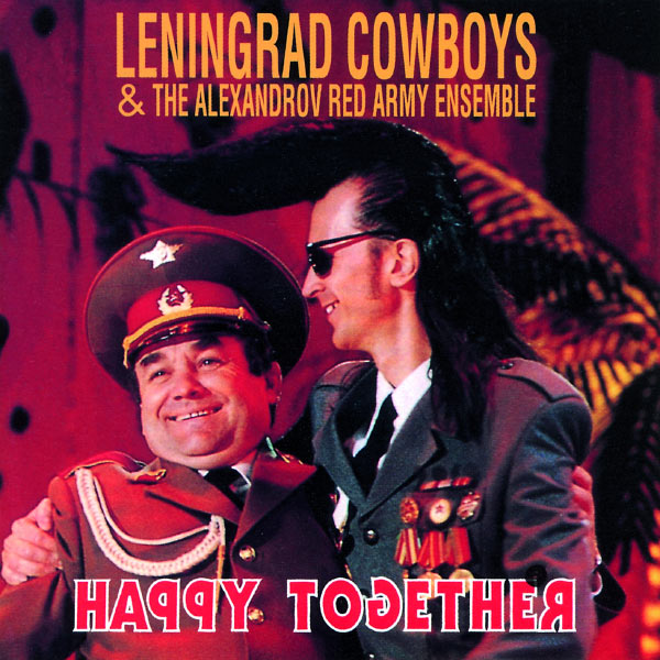 Leningrad Cowboys - Happy together