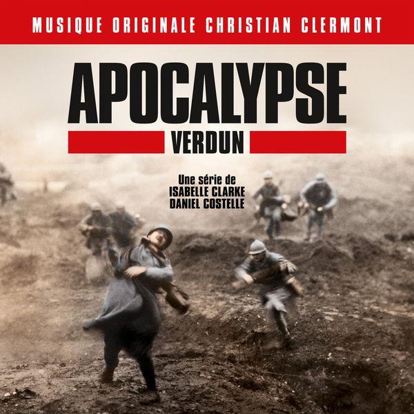 Christian Clermont - Apocalypse Verdun (Bande originale de la série d'Isabelle Clarke et Daniel Costelle)