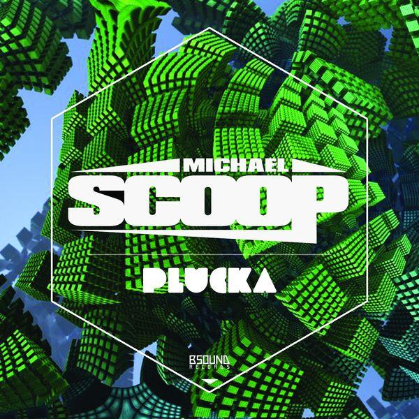 Michael Scoop - Plucka