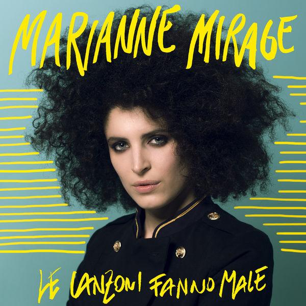 Marianne Mirage - Le canzoni fanno male