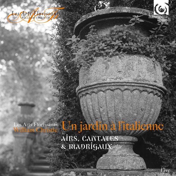 William Christie - Un jardin à l'italienne (Aria, Cantatas & Madrigals)