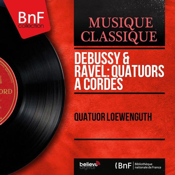 Quatuor Loewenguth - Debussy & Ravel : Quatuors à cordes (Mono Version)