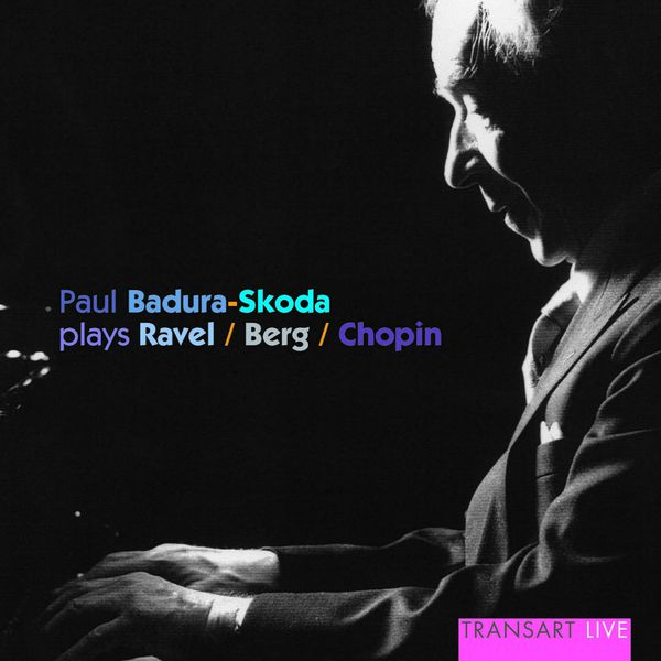 Paul Badura-Skoda - Ravel, Berg, Chopin