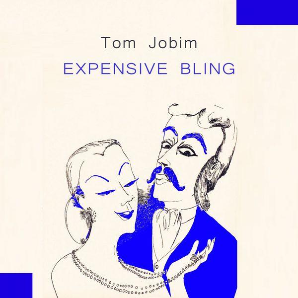 Tom Jobim - Expensive Bling