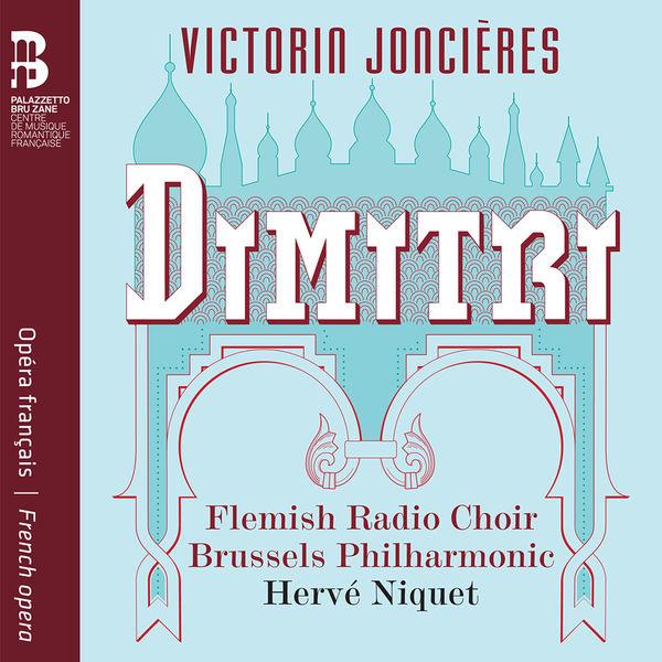Hervé Niquet - Victorin Joncières : Dimitri