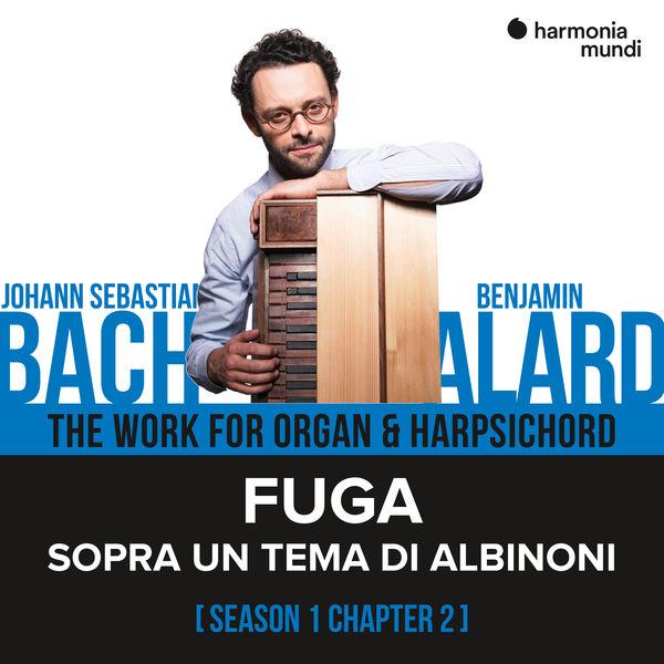 Benjamin Alard - Bach: The Work for Organ & Harpsichord, Chapter II - 1. Sopra un tema di Albinoni
