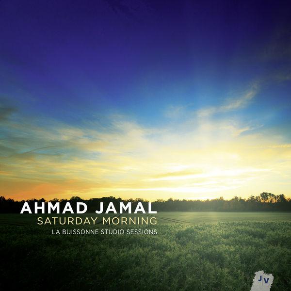 Ahmad Jamal - Saturday Morning - La Buissonne Studio Sessions