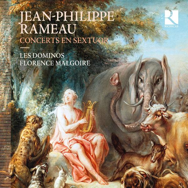 Les Dominos - Rameau: Concerts en sextuor
