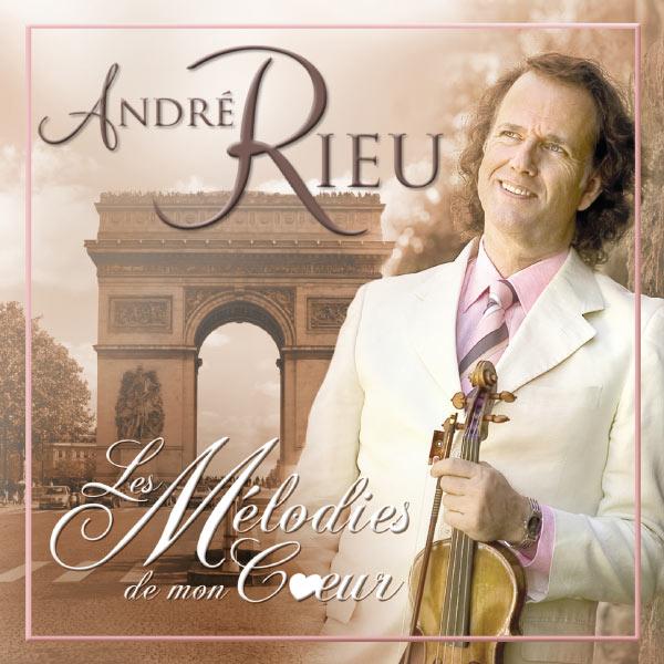 André Rieu - Les Mélodies de mon coeur
