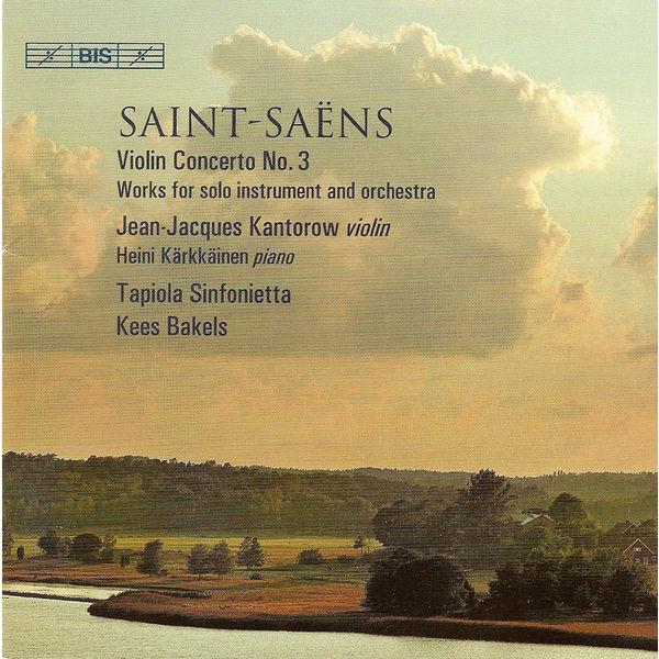 Jean-Jacques Kantorow|SAINT-SAENS: Violin Concerto No. 3 / Caprice andalous