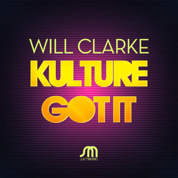 Will Clarke - Kulture / Got It