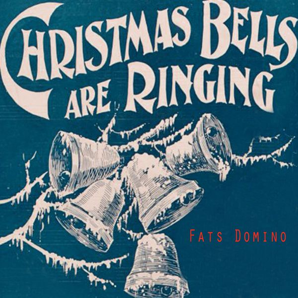 Fats Domino - Christmas Bells Are Ringing