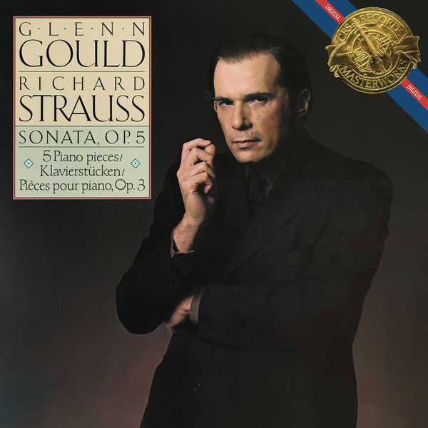 Glenn Gould - Strauss: Piano Sonata in B Minor, Op. 5 & 5 Piano Pieces, Op. 3