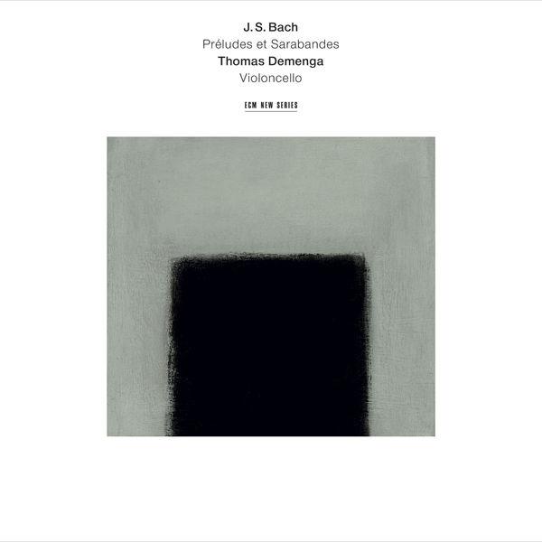 Thomas Demenga - J.S. Bach: Préludes & Sarabandes