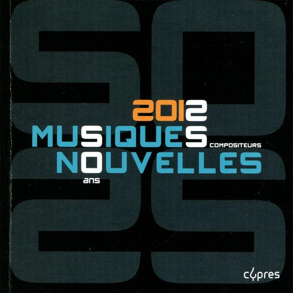 Musiques Nouvelles - Musiques Nouvelles 2012