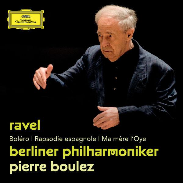 Berliner Philharmoniker - Ravel: Boléro; Rapsodie espagnole; Ma mère l'Oye