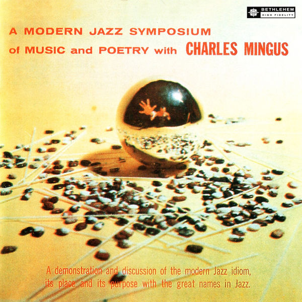 Charles Mingus - A Modern Symposium Of Music And Poetry (Original Recording Remastered 2013)