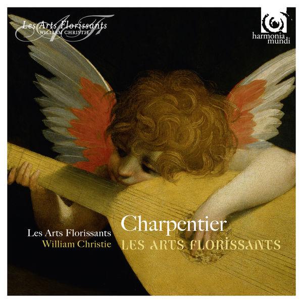 William Christie - M.-A. Charpentier : Les Arts florissants, H.487