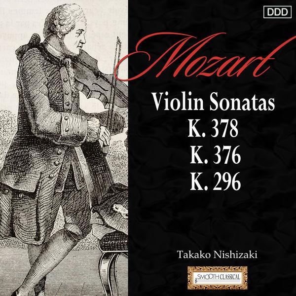 Takako Nishizaki - Mozart: Violin Sonatas,  K. 378, K. 376 and K. 296
