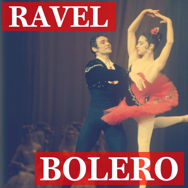 Maurice Ravel - Maurice Ravel - Boléro