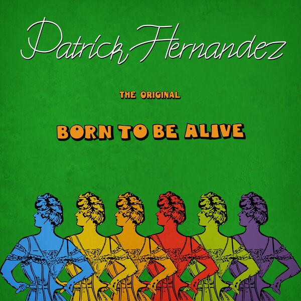 Patrick Hernandez - Born To Be Alive - Single
