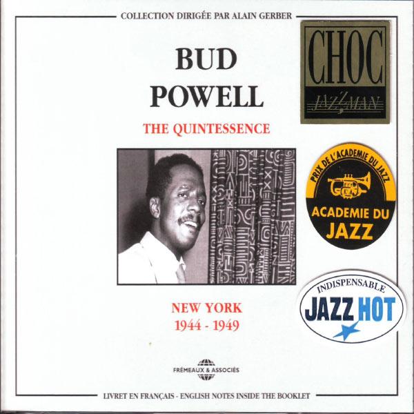 Bud Powell - Bud Powell Quintessence 1944-1949 New York