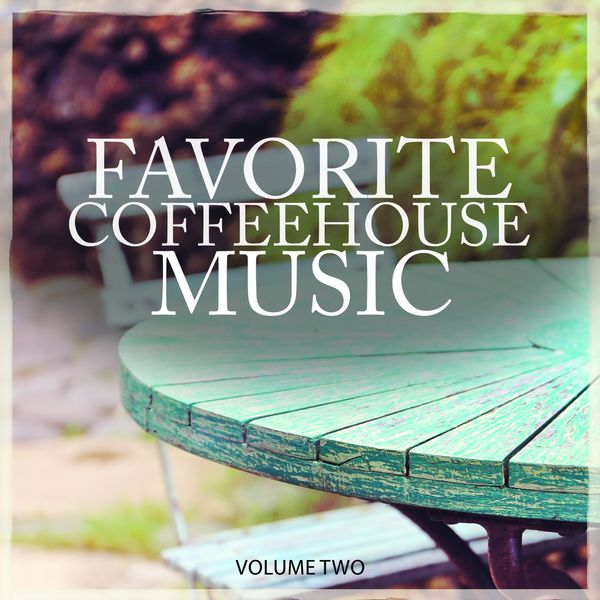 Various Artists - Favorite Coffeehouse Music, Vol. 2 (Gentle Picked Smooth Electronic Jazz Masterpieces)