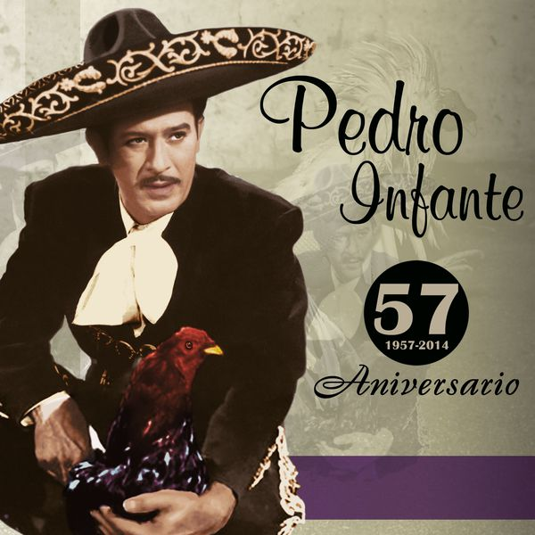 Pedro Infante - 57 Aniversario