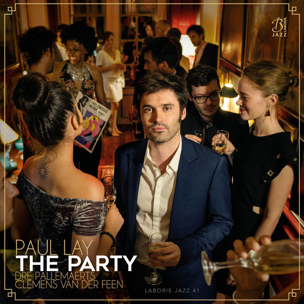 Paul Lay - The Party (feat. Dré Pallemaerts & Clemens Van Der Feen)