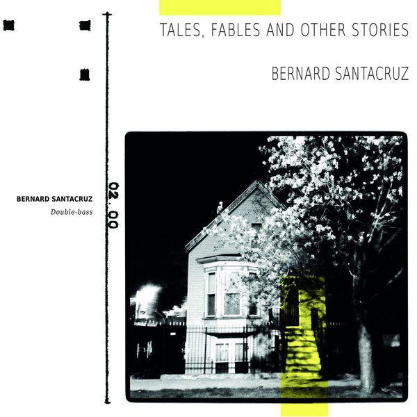 Bernard Santacruz Tales, Fables and Other Stories (Double-Bass)