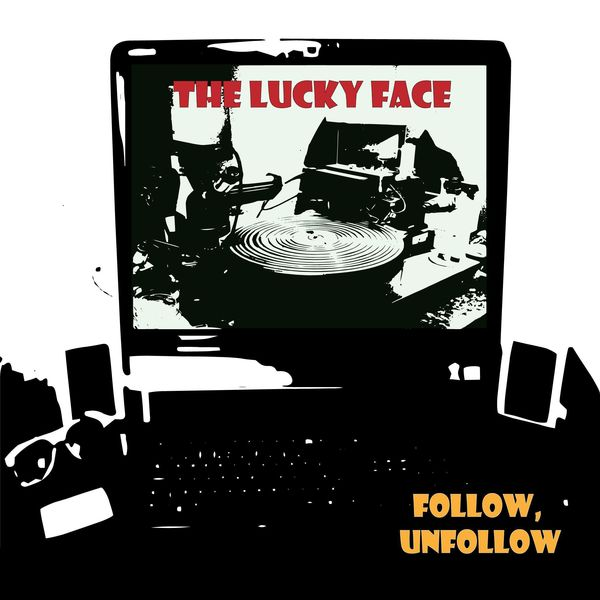 The Lucky Face - Follow, Unfollow