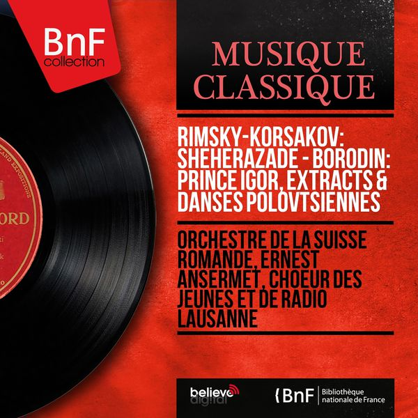 Orchestre De La Suisse Romande - Rimsky-Korsakov: Shéhérazade - Borodin: Prince Igor, Extracts & Danses polovtsiennes (Stereo Version)