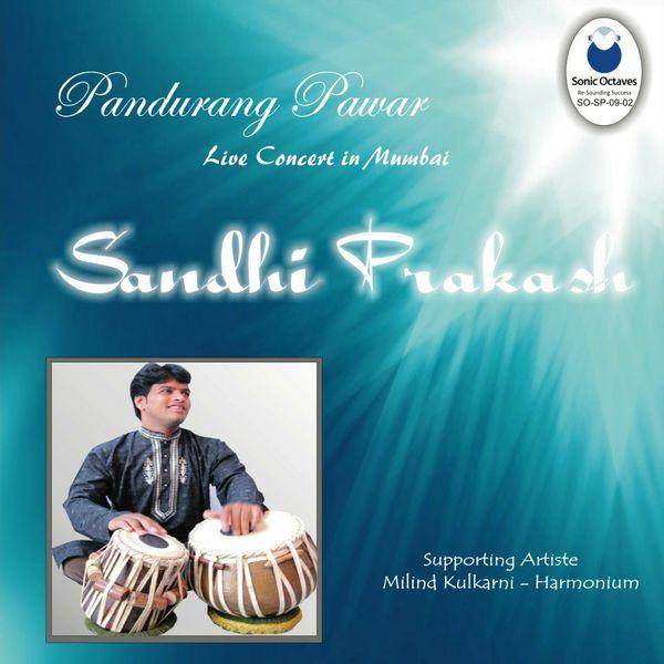 Pandurang Pawar - Sandhi Prakash  (Teentaal) (Live Concert in Mumbai)