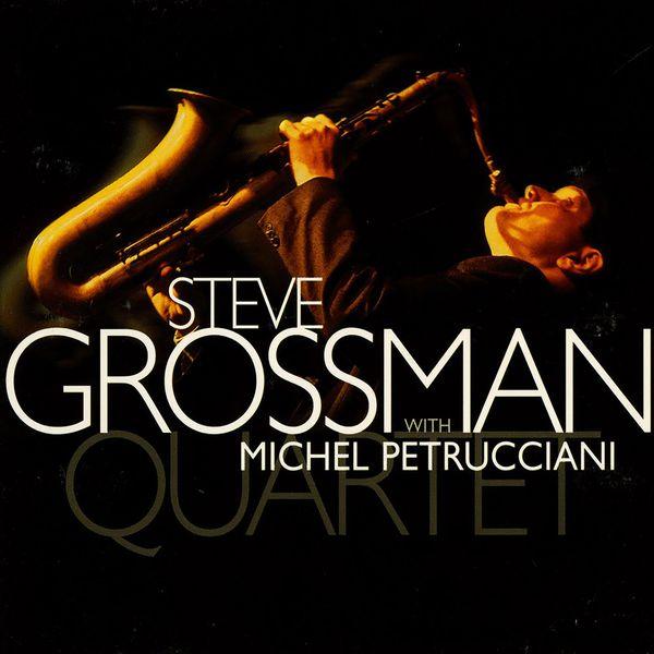 Steve Grossman - Steve Grossman Quartet With Michel Petrucciani