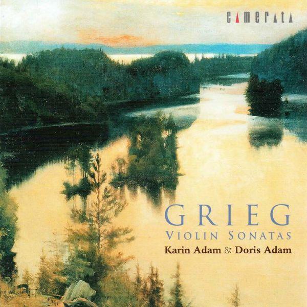Karin Adam - Grieg: Violin Sonatas Nos. 1 - 3