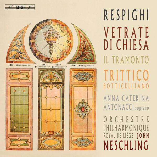 John Neschling - Respighi: Vetrate di chiesa, Il tramonto, Trittico botticelliano