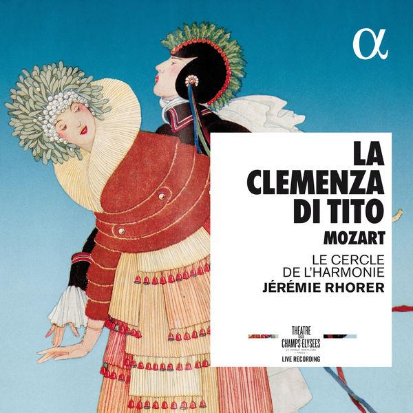 Jérémie Rhorer - Mozart: La clemenza di Tito (Live Recording at Théâtre des Champs-Élysées)