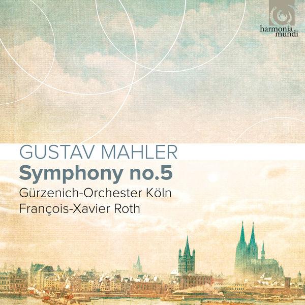 François-Xavier Roth - Mahler : Symphony No. 5