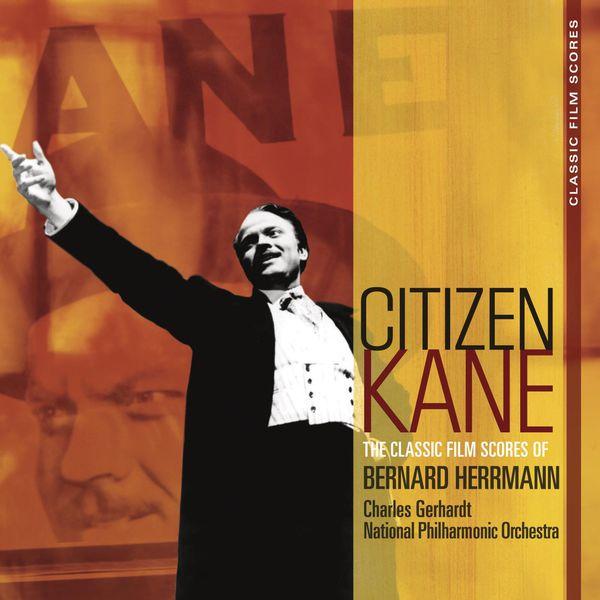 Bernard Herrmann - Citizen Kane - The Classic Film Scores of Bernard Herrmann