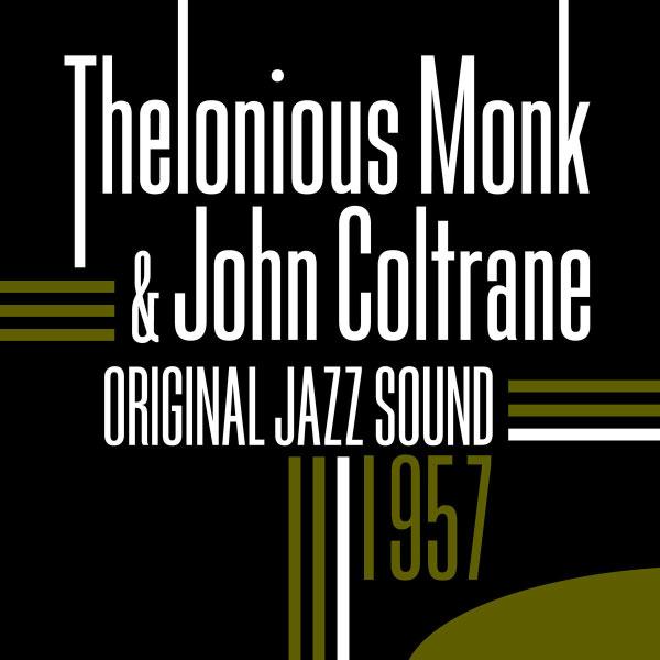 Thelonious Monk - 1957 (Original Jazz Sound)