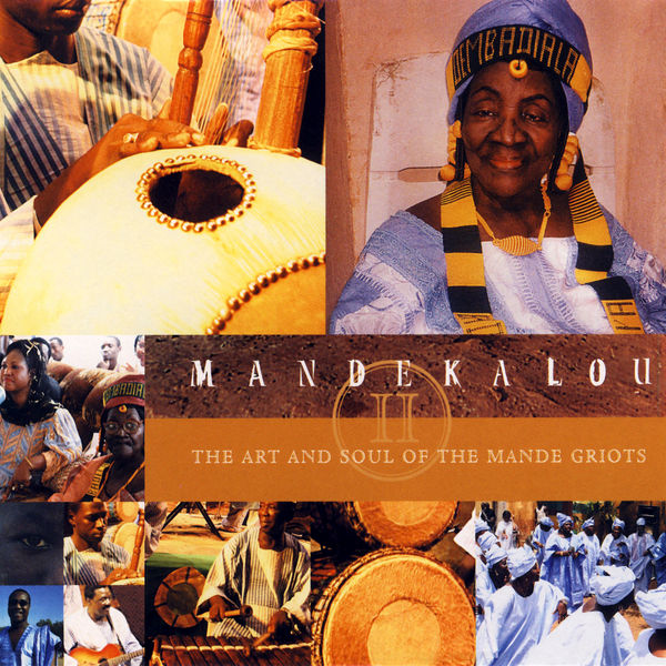 Various Artists - Mandekalou II: The Art and Soul of the Mandé Griots