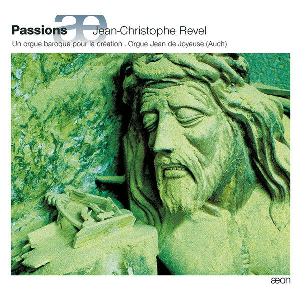 Jean-Christophe Revel - Passions : Un orgue baroque pour la création (orgue Jean de Joyeuse de la cathédrale Sainte-Marie d'Auch)