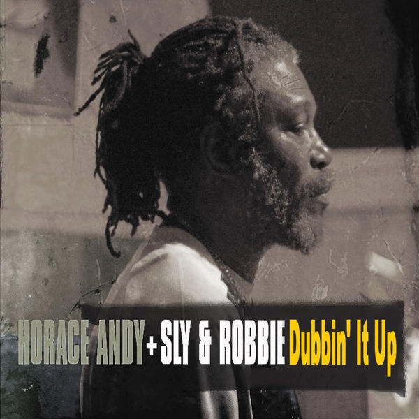 Sly & Robbie - Horace Andy Dubbin' It Up