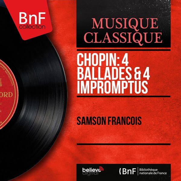 Samson François - Chopin: 4 Ballades & 4 Impromptus (Mono Version)