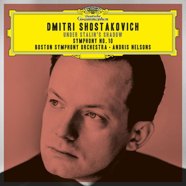 Andris Nelsons - Shostakovich Under Stalin's Shadow - Symphony No. 10