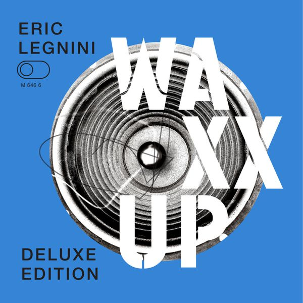Eric Legnini - Waxx Up (Deluxe Edition)