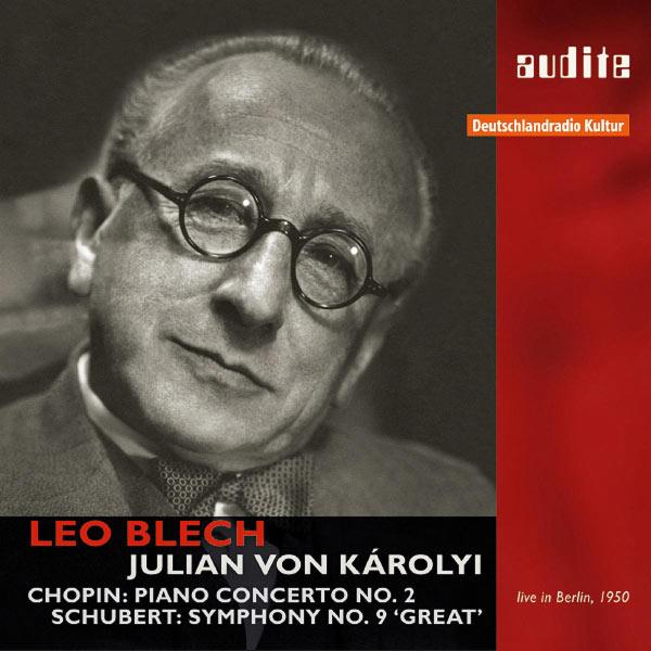 Leo Blech|Chopin : Piano Concerto No. 2 - Schubert : Symphony No. 9, 'Great' (Leo Blech, direction)