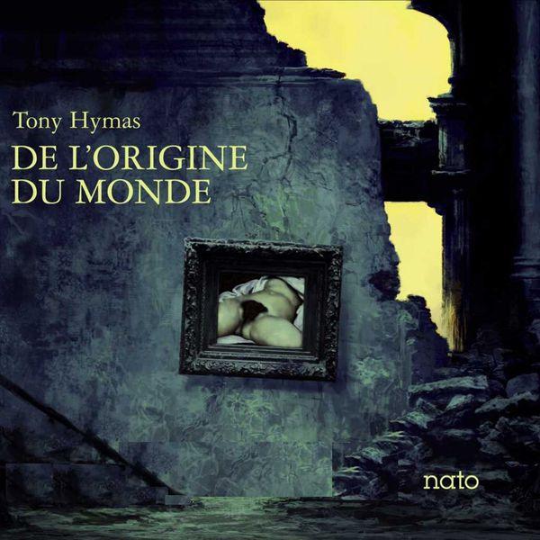 Tony Hymas - De l'origine du monde